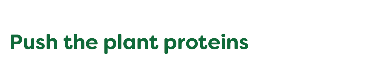 Push the plant proteins